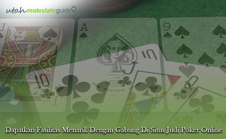 Mau Untung? Yuk Gabung Di Situs Judi Poker Online Sekarang Juga