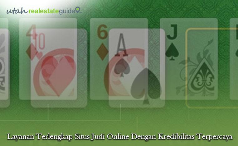 Layanan Terlengkap Situs Judi Online Dengan Kredibilitas Terpercaya
